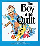 The Boy And The Quilt by Shirley Kurtz