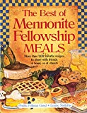 Stoltzfus, Louise: The Best of Mennonite Fellowship Meals: More Tha 900 Favorite Recipes to Share With Friends at Home or at Church