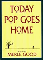 Today Pop Goes Home by Merle Good