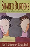 Schlabach, Sue V.: Shared Burdens: Stories of Caring Practices among Mennonites