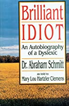 Brilliant Idiot: An Autobiography of a…
