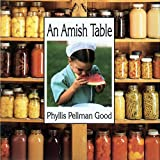 Good, Pellman Phyllis: An Amish Table