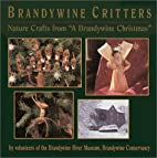 Brandywine Critters by Brandywine…