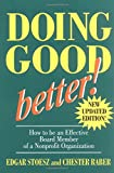 Stoesz, Edgar: Doing Good Better!: How to Be an Effective Board Member of a Nonprofit Organization