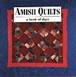 Amish Quilts: A Book of Days