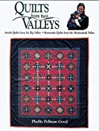 Quilts From Two Valleys by Phillis Pellman…