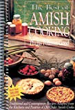 Good, Phyllis Pellman: The Best of Amish Cooking: Traditional and Contemporary Recipes Adapted from the Kitchens and Pantries of Old Order Amish Cooks