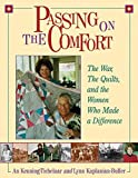 An Keuning-Tichelaar: Passing On The Comfort: The War, The Quilts, And The Women Who Made The Difference