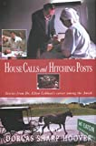 Hoover, Dorcas Sharp: House Calls And Hitching Posts: Stories from Dr. Elton Lehman's Career Among the Amish