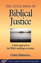 The Little Book of Biblical Justice: A Fresh…