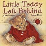 Mangan, Anne: Little Teddy Left Behind