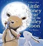 Little Honey Bear and the Smiley Moon by…