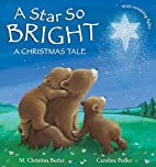 A Star So Bright: A Christmas Tale by M.…