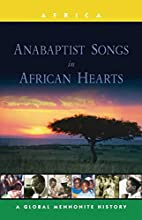 Anabaptist Songs in African Hearts (Global…