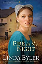 Fire in the Night by Linda Byler