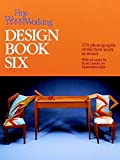 Landis, Scott: Fine Woodworking Design Book Six: 266 Photographs of the Best Work in Wood
