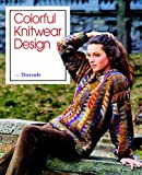 Threads Editorial Staff: Colorful Knitwear Design