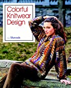 Colorful Knitwear Design (Threads On) by…