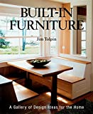 Toplin, Jim: Built-In Furniture: A Gallery of Design Ideas for the Home (Idea Book)