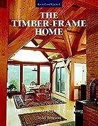 The Timber-Frame Home: Design Construction…