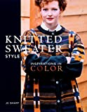 Sharp, Jo: Knitted Sweater Style : Inspirations in Color