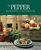 The Pepper Harvest Cookbook by Barbara…