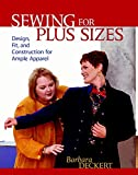 Deckert, Barbara: Sewing for Plus Sizes : Design, Fit, and Construction for Ample Apparel