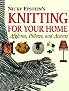 Nicky Epstein's Knitting for Your Home:…