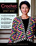 Levin, Susan: Crochet Your Way: A Learn to Crochet Afghan, over 40 Projects for Home and Family, Easy-To-Understand Text and Symbols, Special Instructions for Left-Handers, Ez refere