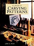 Irish, Lora S.: Classic Carving Patterns