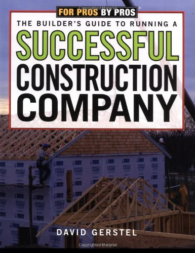 the-builders-guide-to-running-a-successful-construction-company-for-pros-by-pros