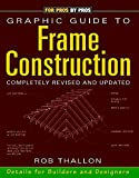 Thallon, Rob: Graphic Guide to Frame Construction: Details for Builders and Designers