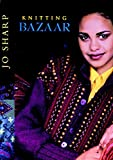 Sharp, Jo: Knitting Bazaar