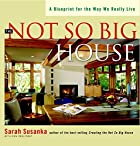 The Not So Big House: A Blueprint for the…