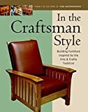 Fine Woodworking: In the Craftsman Style: Building Furniture Inspired by the Arts & Crafts Tradition