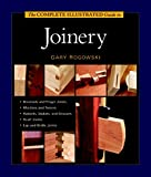 Rogowski, Gary: The Complete Illustrated Guide to Joinery