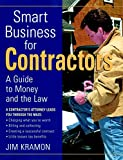 Kramon, Jim: Smart Business for Contractors: A Guide to Money and the Law