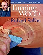 Turning Wood W/Richard Raffan by Richard…