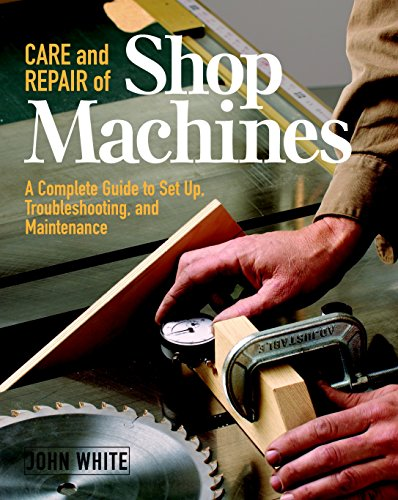 care-and-repair-of-shop-machines-a-complete-guide-to-setup-troubleshooting-and-maintenance