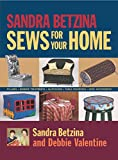 Betzina, Sandra: Sandra Betzina Sews for Your H