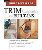Trim Carpentry and Built-Ins by Clayton…