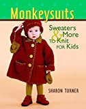 Turner, Sharon: Monkeysuits: Sweaters &amp; More to Knit for Kids