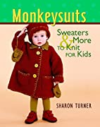 Monkeysuits: Sweaters and More to Knit for…
