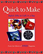 Quick to Make: Stylish Gifts to Craft in a…
