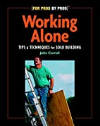 Working Alone: Tips & Techniques for Solo…