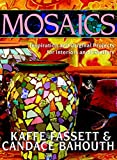 Fassett, Kaffe: Mosaics: Inspiration and Original Projects for Interiors and Exteriors