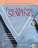 Ahles, Carol Laflin: Fine Machine Sewing: Easy Ways to Get the Look of Hand Finishing and Embellishing