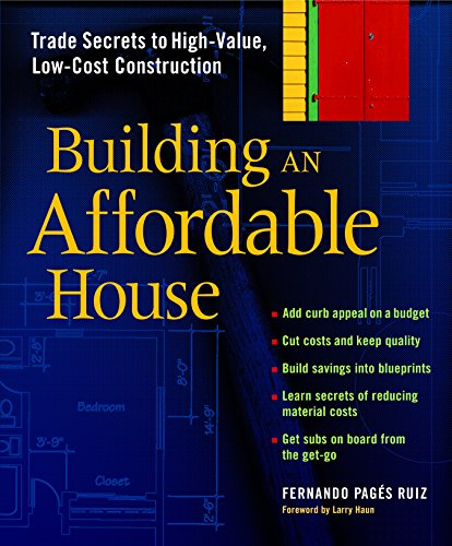 building-an-affordable-house-trade-secrets-to-high-value-low-cost-construction