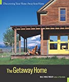 Mulfinger, Dale: The Getaway Home: Discovering Your Home Away from Home