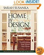 Home by Design: Transforming Your House into Home (Susanka)